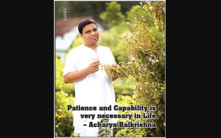 Patience and capability is very necessary in Life- Acharya Balkrishna