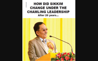 HOW DID SIKKIM CHANGE UNDER THE CHAMLING LEADERSHIP After 26 years...