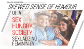 Skewed Sense of Humour Sexualizing Femininity of a Sexhungry Society