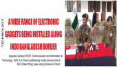 A WIDE RANGE OF ELECTRONIC GADGETS BEING INSTALLED ALONG INDO BANGLADESH BORDER
