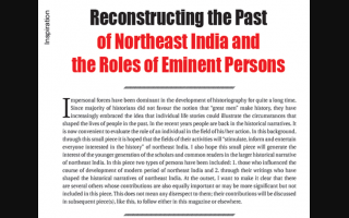 Reconstructing the Past of Northeast India and the Roles of Eminent Persons