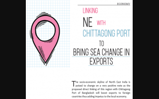 Linking with Chittagong Port NE to Bring Sea Change in Exports