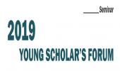 2019 YOUNG SCHOLAR'S FORUM