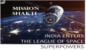MISSION SHAKTI: INDIA ENTERS THE LEAGUE OF SPACE SUPERPOWERS