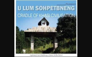 U LUM SOHPETBNENG- CRADLE OF KHASI CIVILISATION