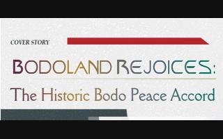 Bodoland Rejoices: The Historic Bodo Peace Accord