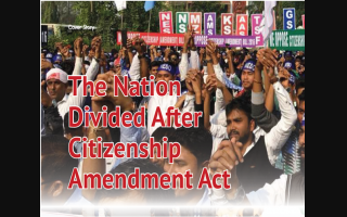 The Nation Divided After Citizenship Amendment Act