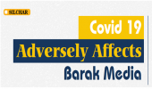 Covid 19 adversely affects Barak media