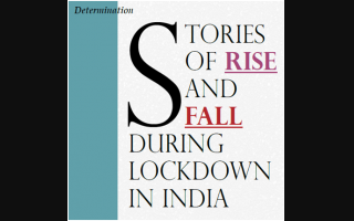 Stories of rise and fall during Lockdown in India