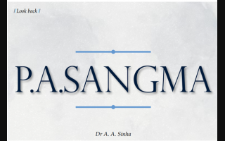 Recalling P.A. Sangma: The Man of Great Virtues